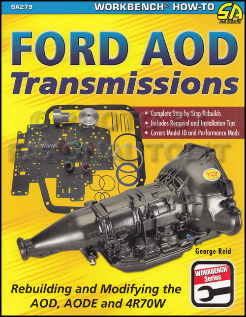 Rebuilding and Modifying the Ford AOD, AODE and 4R70W Automatic Transmission