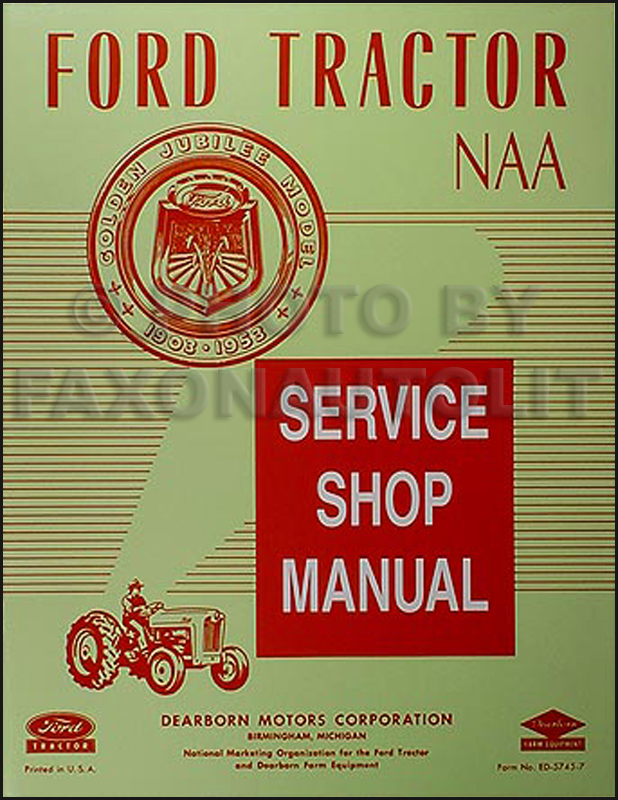 1953-1955 Ford NAA & Golden Jubilee Tractor Repair Manual Reprint