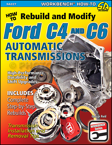 How to Rebuild and Modify Ford C4 & C6 Automatic Transmissions