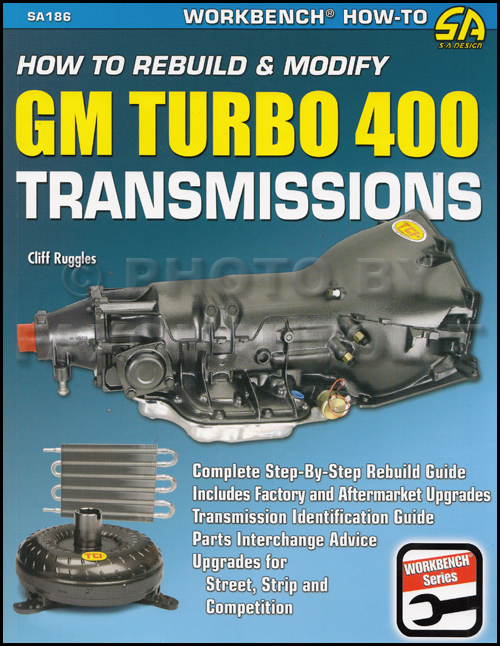 How to Rebuild & Modify GM Turbo 400 Transmissions TH-400