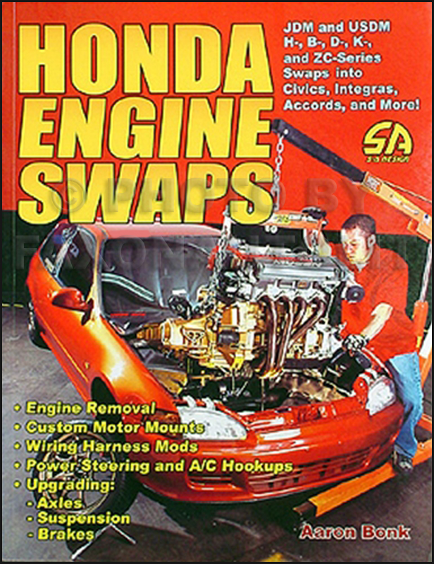 Honda Engine Swaps How To Swap Engines FULL COLOR EDITION - 93 acura integra engine