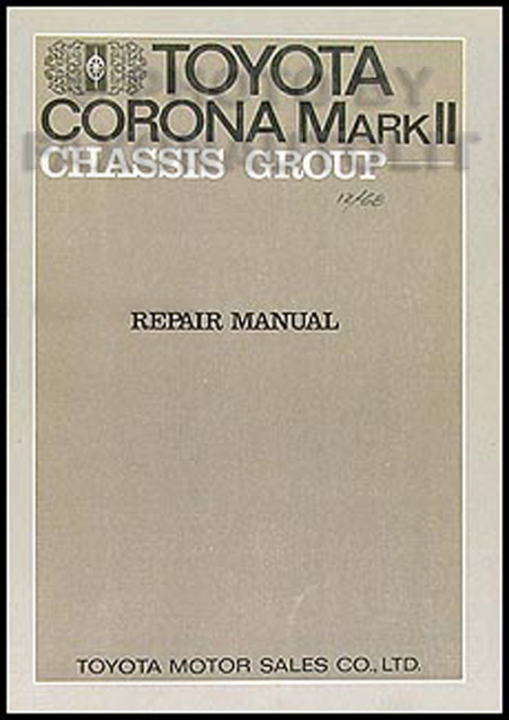1969 1972 toyota mark ii chassis repair shop manual original no 97611 rh faxonautoliterature com toyota corolla repair manual free toyota corolla repair manual online