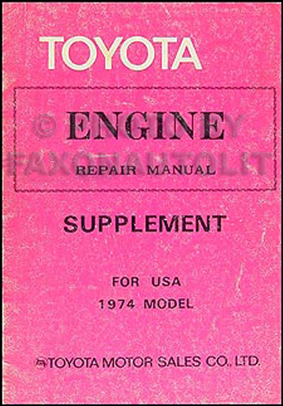 1974 Toyota Engine Repair Shop Manual Original California Supplementrhfaxonautoliterature: 1974 Celica Parts Schematic At Gmaili.net