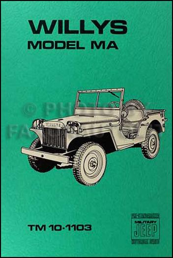 1941 1945 willys mb ford gpw military jeep repair shop manual reprint 1941 willys jeep military ma repair shop manual reprint tm 10 1103